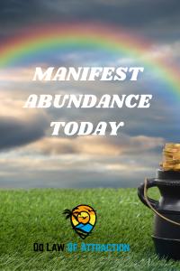 manifest abundance today