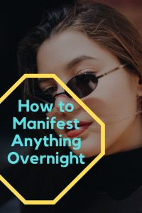 manifest anything overnight