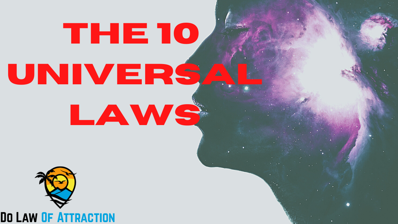 The Law of Attraction The 10 Universal Laws To Live By