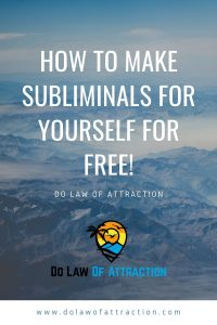 How to Make Subliminals For Yourself for free!