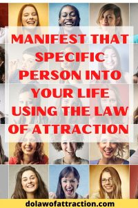 manifest that specific person into your life