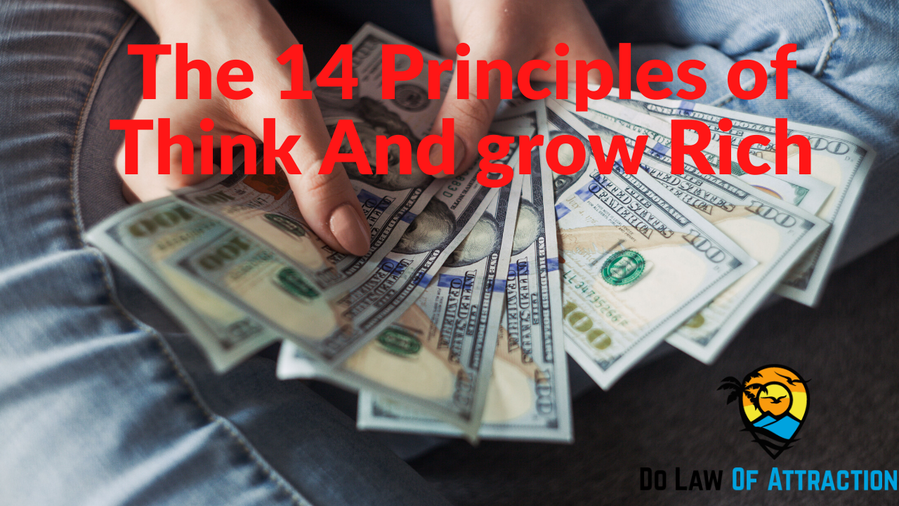 The Best Think and Grow Rich Summary – Use these 14 Secrets Now!