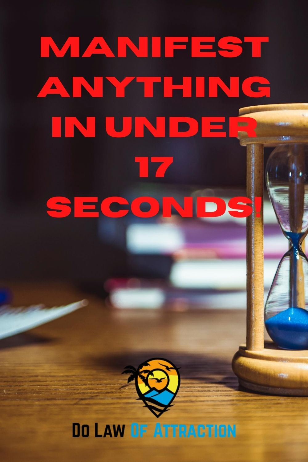 Manifest anything in under 17 seconds!