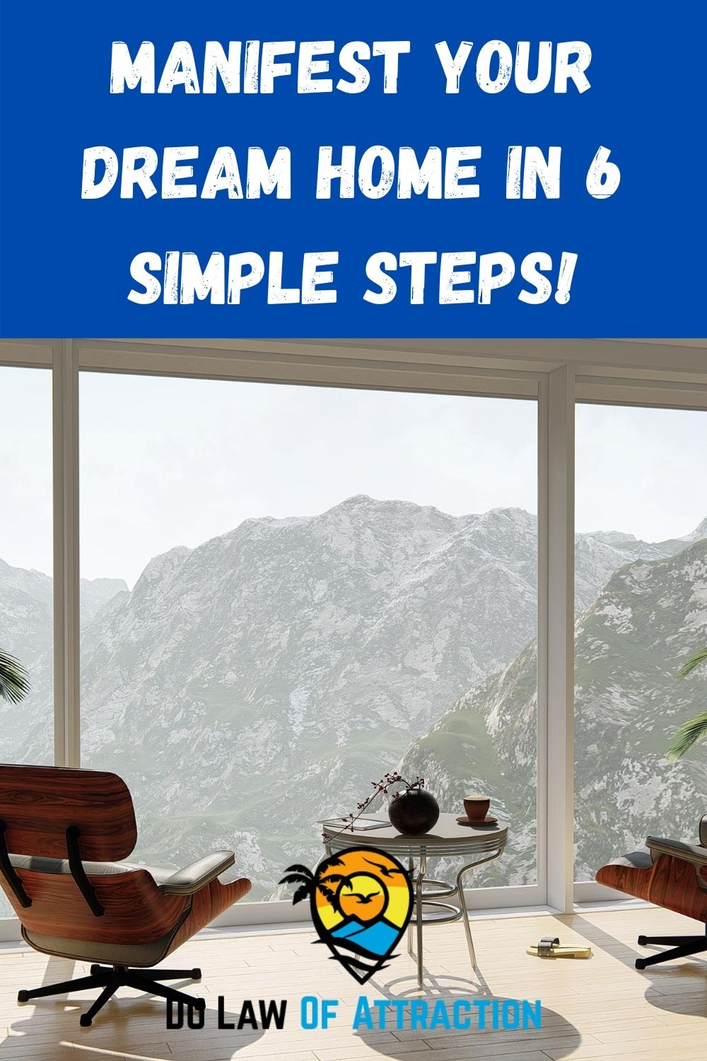 MANIFEST YOUR DREAM HOME IN 6 SIMPLE STEPS