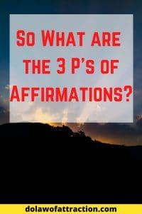 So What are the 3 P's of Affirmation