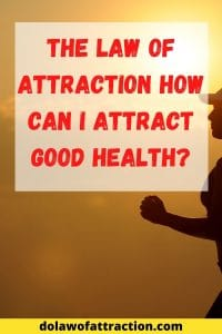 How can I attract good health?