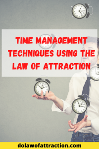 Time management techniques using the law of attraction (1)