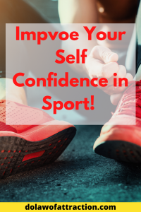 Improve Self-Confidence And self-belief, For Your Sporting Goals