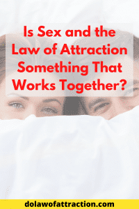 can law of attraction and sex work_