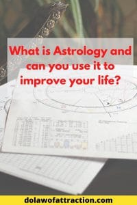 What is Astrology and can you use it to improve your life